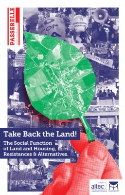 Take Back the Land! The Social Function  of Land and Housing,  Resistances & Alternatives.